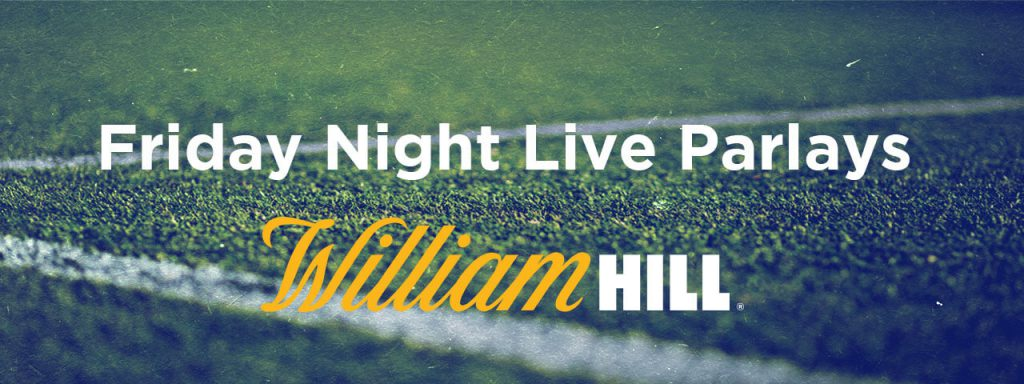 William Hill Friday Night Live Parlays